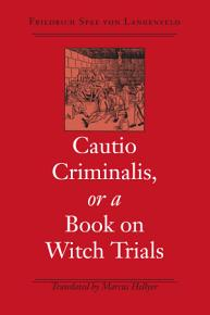 Cautio Criminalis  Or  A Book on Witch Trials PDF
