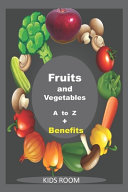 Fruits and Vegetables A to Z + Benefits