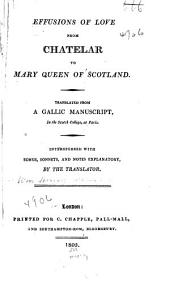 Effusions of Love from Chatelar to Mary, Queen of Scotland