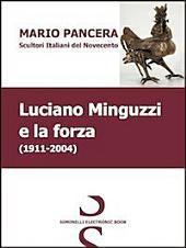 Luciano Minguzzi e la forza. Scultori italiani del Novecento