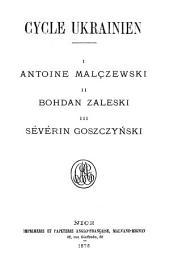 Poëtes illustres de la Pologne au XIXe siècle: Cycle ukrainien. Malçzewski. Bohdan Zaleski. Sévérin Goszczynski