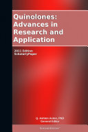 Quinolones: Advances in Research and Application: 2011 Edition