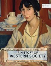 A History of Western Society, Volume C: From the Revolutionary Era to the Present, Edition 11