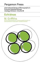 Echidnas: International Series of Monographs in Pure and Applied Biology: Zoology