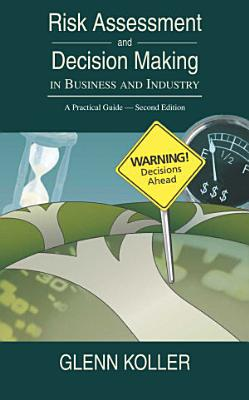 Risk Assessment and Decision Making in Business and Industry PDF