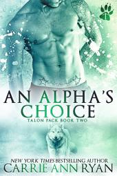 An Alpha's Choice: A Paranormal Shifter Talon Pack Romance