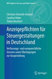 Anzeigepflichten für Steuergestaltungen in Deutschland: Verfassungs- und europarechtliche Grenzen sowie Überlegungen zur Ausgestaltung