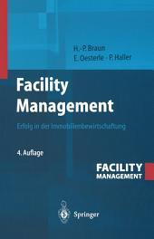 Facility Management: Erfolg in der Immobilienbewirtschaftung, Ausgabe 4