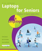 Laptops for Seniors in easy steps: Windows 10 Creators Update Edition