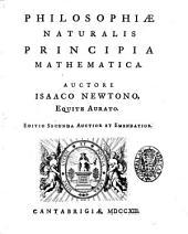 Philosophiae naturalis principia mathematica. Auctore Isaaco Newtono, Equite Aurato