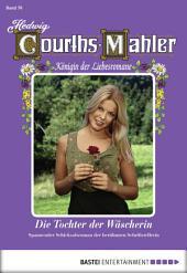 Hedwig Courths-Mahler - Folge 076: Die Tochter der Wäscherin