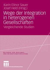 Wege der Integration in heterogenen Gesellschaften: Vergleichende Studien