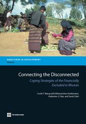 Connecting the Disconnected: Coping Strategies of the Financially Excluded in Bhutan