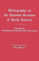 Bibliographie Des Deutschtums Der Kolonialzeitlichen Einwanderung in Nordamerika   Inbesondere Der Pennsylvanien Deutschen und Ihrer Nachkommen  1684 1933 PDF
