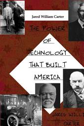 The Power of Technology That Built America