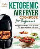 Ketogenic Air Fryer Cookbook for Beginners