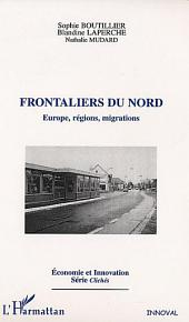 FRONTALIERS DU NORD: Europe, régions, migrations