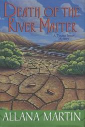 Death of the River Master: A Texana Jones Mystery