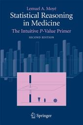 Statistical Reasoning in Medicine: The Intuitive P-Value Primer, Edition 2