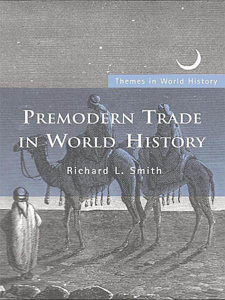 Download Premodern Trade in World History Book