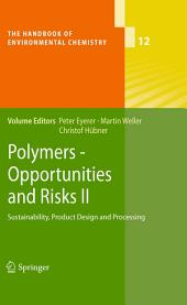 Polymers - Opportunities and Risks II: Sustainability, Product Design and Processing