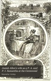 Josiah Allen's Wife as a P.A. and P.I.: Samantha at the Centennial. Designed as a Bright and Shining Light, to Pierce the Fogs of Error and Injustice that Surround Society and Josiah, and to Bring More Clearly to View the Path that Leads Straight on to Virtue and Happiness, Page 1