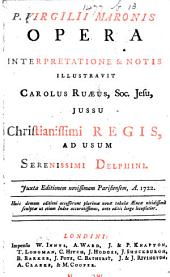 P. Virgilii Maronis opera. Interpretatione & notis illustravit Carolus Ruæus, etc. [With plates.]