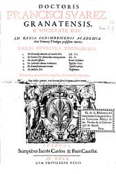 Doctoris Francisci Suarez ... Varia opuscula theologica
