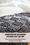 Basketweave Beginners Pattern You Can Try
