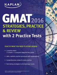 Kaplan GMAT 2016 Strategies  Practice  and Review with 2 Practice Tests PDF