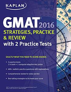 Kaplan GMAT 2016 Strategies  Practice  and Review with 2 Practice Tests Book