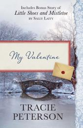 My Valentine: Also Includes Bonus Story of Little Shoes and Mistletoe by Sally Laity