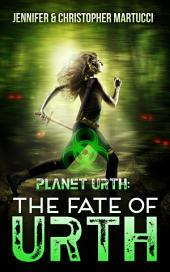 Planet Urth: The Fate of Urth (Book 5)