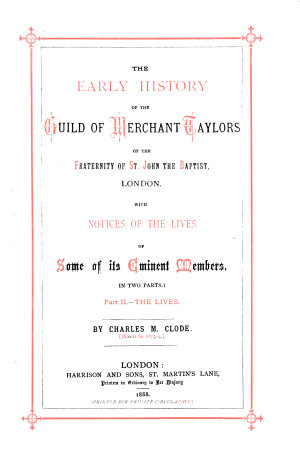 The Early History of the Guild of Merchant Taylors of the Fraternity of St  John the Baptist  London  The lives