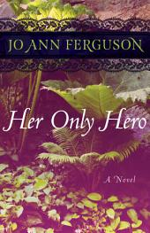 Her Only Hero: A Novel