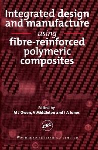 Integrated Design and Manufacture Using Fibre Reinforced Polymeric Composites
