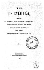 Censo de Cataluña: ordenado en tiempo del Rey Don Pedro el Ceremonioso