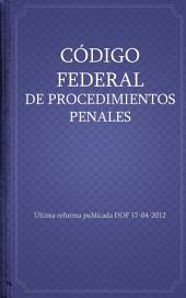 CÓDIGO FEDERAL DE PROCEDIMIENTOS PENALES