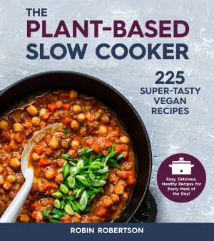 The Plant Based Slow Cooker