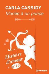 Mariée à un prince - Histoire d'amour