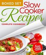 Slow Cooker Recipes Complete Cookbook (Boxed Set)