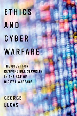 Ethics and Cyber Warfare PDF