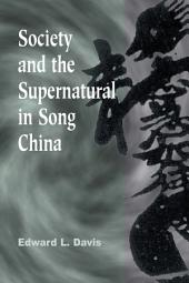 Society and the Supernatural in Song China