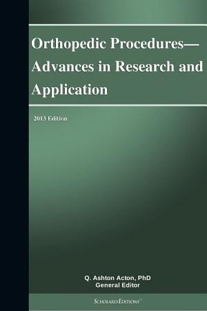 Orthopedic Procedures   Advances in Research and Application  2013 Edition PDF