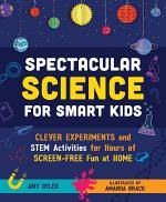 Spectacular Science for Smart Kids