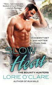 Slow Heat: The Bounty Hunters