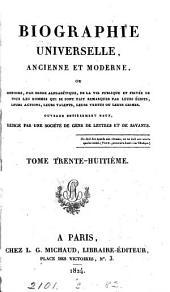 Biographie universelle, ancienne et moderne, ouvrage rédigé par une société de gens de lettres: Volume38