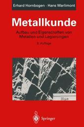 Metallkunde: Aufbau und Eigenschaften von Metallen und Legierungen, Ausgabe 3