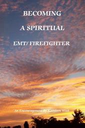Becoming a Spiritual EMT/Firefighter