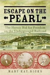 Escape on the Pearl: Passage to Freedom from Washington,, Part 3